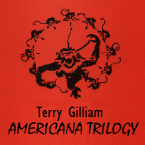 Episode 136: Terry Gilliam's Americana Trilogy