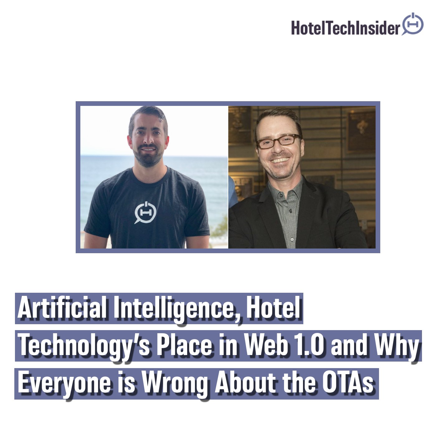 Cendyn Chief Sales & Marketing Officer, Tim Sullivan Talks Artificial Intelligence, Hotel Technology's Place in Web 1.0 and Why Everyone is Wrong About the OTAs