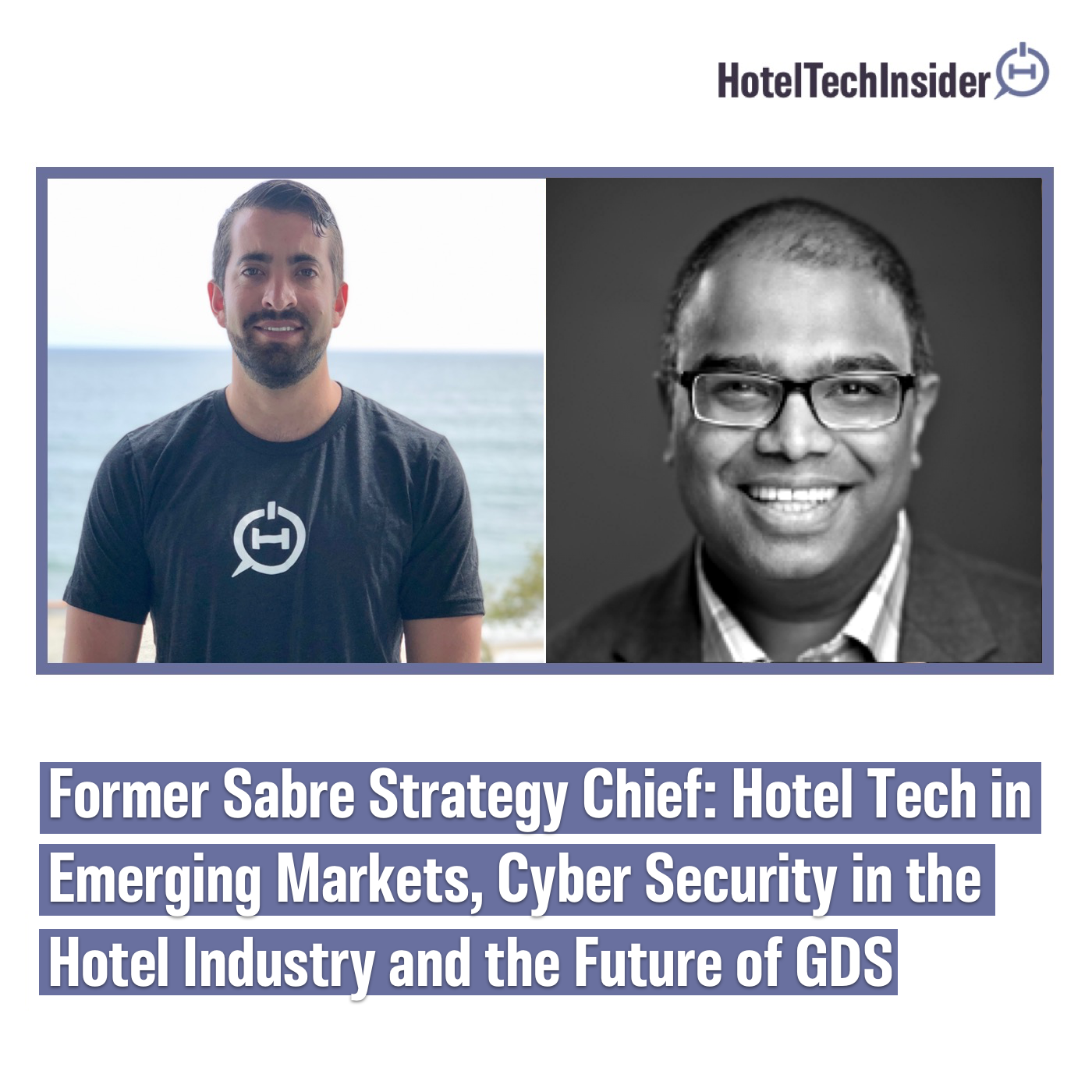 Former Sabre Strategy Chief: Hotel Tech in Emerging Markets, Cyber Security in the Hotel Industry and the Future of GDS