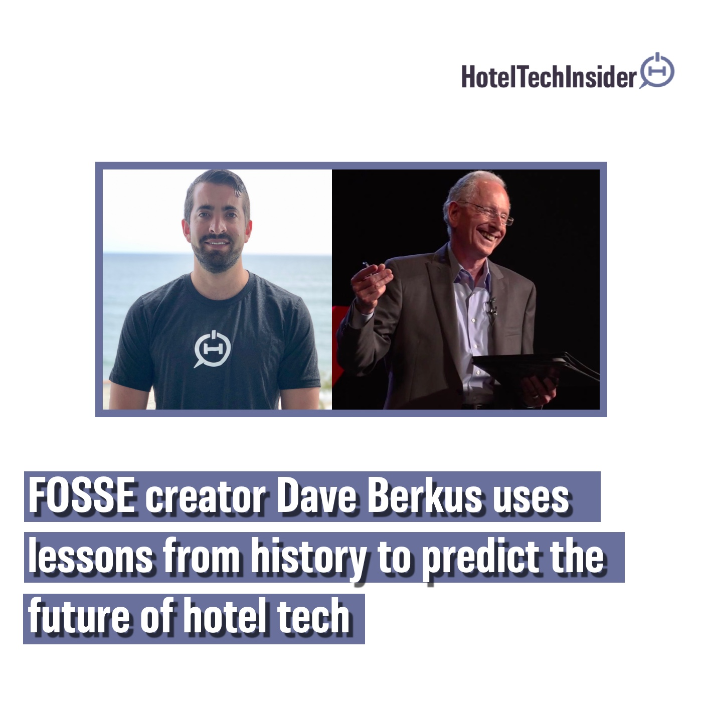 FOSSE creator Dave Berkus uses lessons from history to predict the future of hotel technology