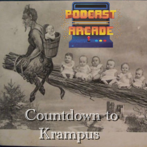 The Podcast Arcade Christmas Special: Countdown to Krampus - Episode 42