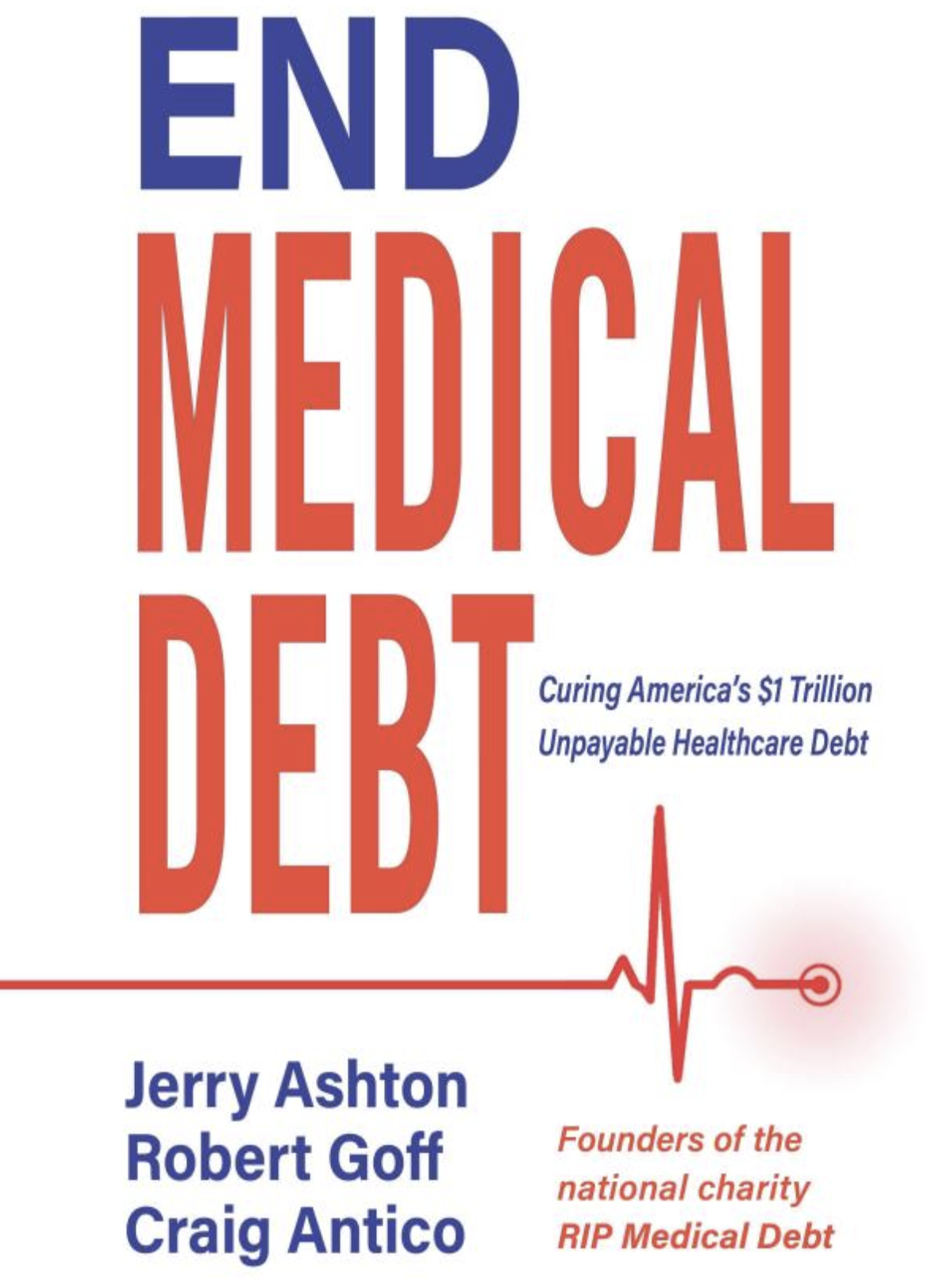End Medical Debt: Curing America's $1 Trillion Unpayable Healthcare Debt