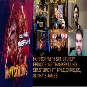 HORROR WITH SIR. STURDY EPISODE 149 THANKSKILLING REVIEW