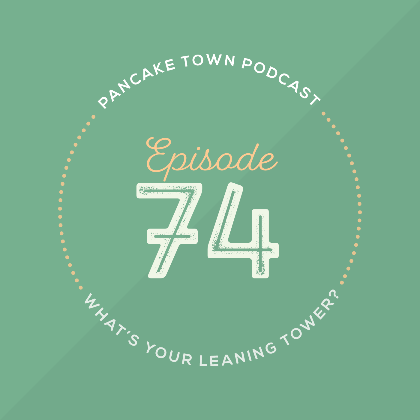 Episode 74 - What's Your Leaning Tower?