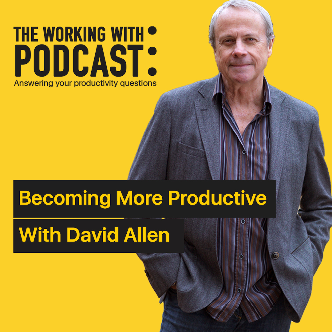 Talking Productivity And GTD with David Allen (Part 2)