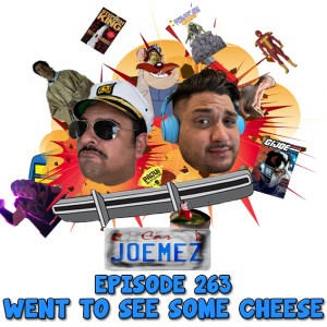 Episode 263: Went To See Some Cheese