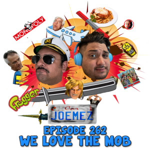 Episode 262: We Love The Mob