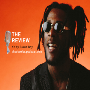 The Review: Ye! by Burna Boy