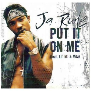 The Review: Put It On Me by Ja Rule featuring Lil Mo and Vita