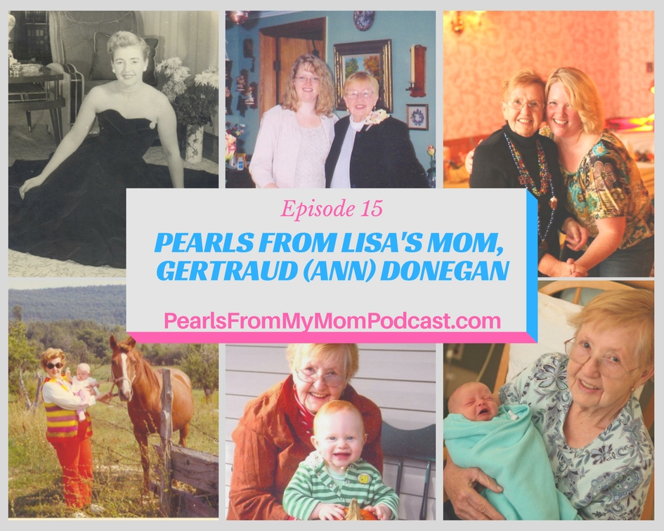 Ep 15 Pearls From Lisa's Mom, Gertraud (Ann)