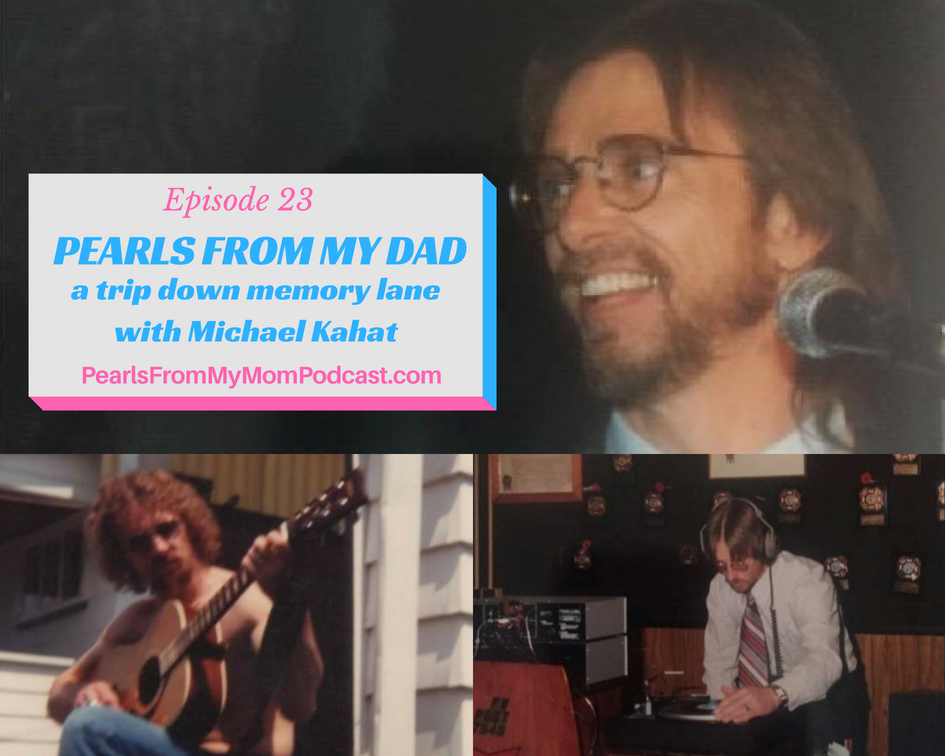 Ep 23 Pearls From My Dad, a trip down memory lane with Michael Kahat