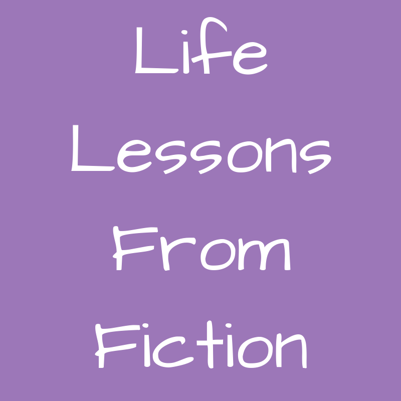 Life Lessons from Fiction