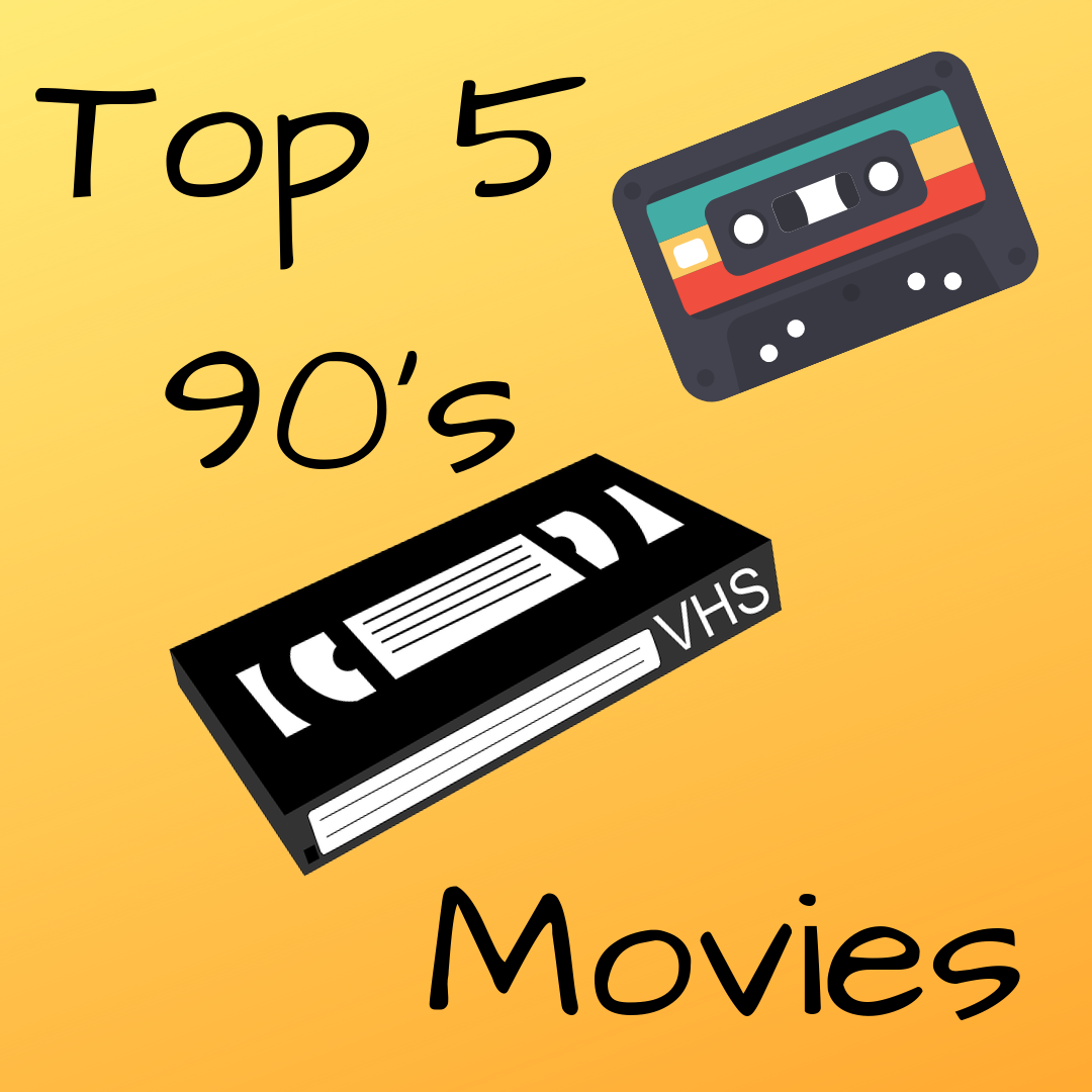 Top 5 90's Movies