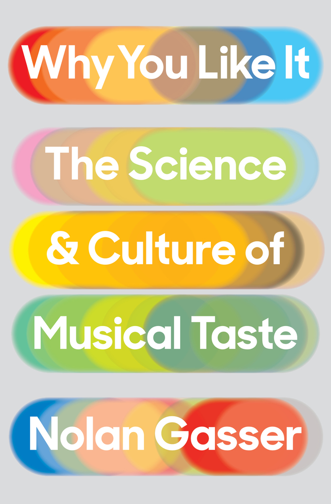RNV 44: Nolan Gasser | Why You Like It: The Science & Culture of Musical Taste