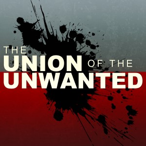 Union of the Unwanted : 018 : International Edition