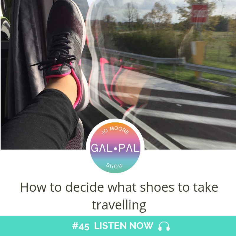45: How to decide what shoes to take travelling