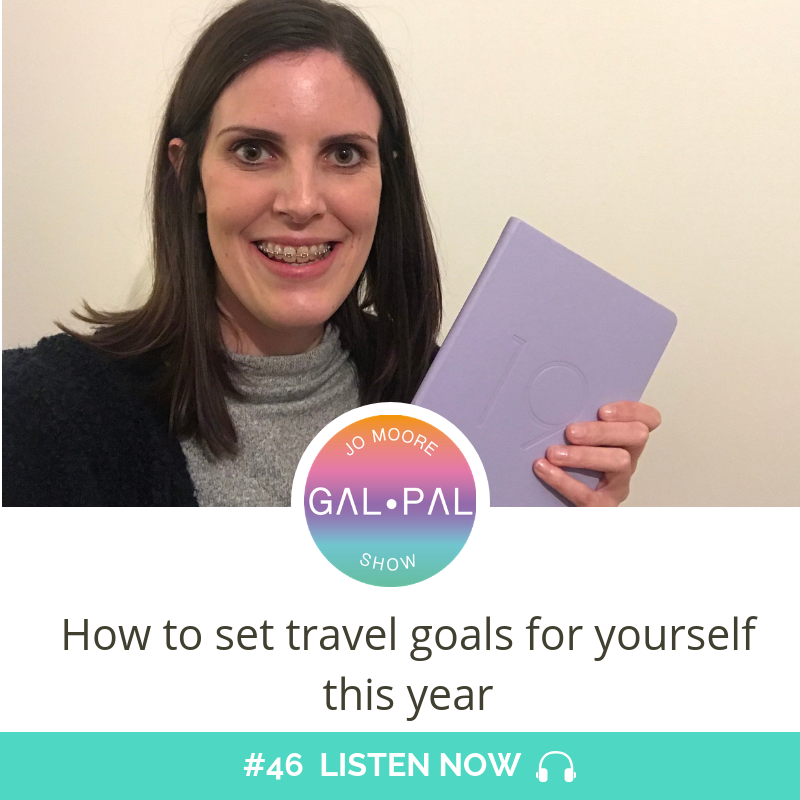 46: How to set travel goals for yourself this year?