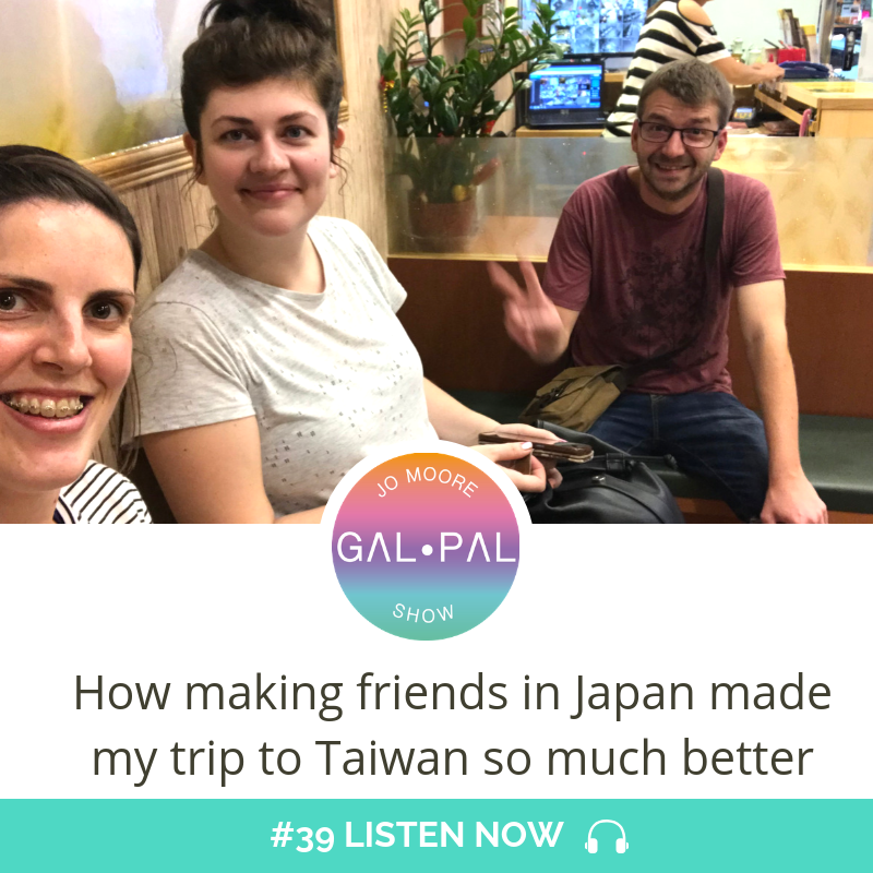 39: How making friends in Japan made my trip to Taiwan so much better