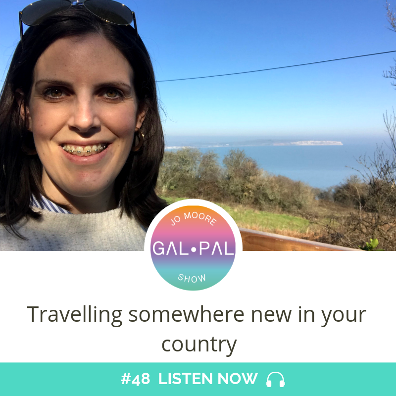 48: Travelling somewhere new in my country