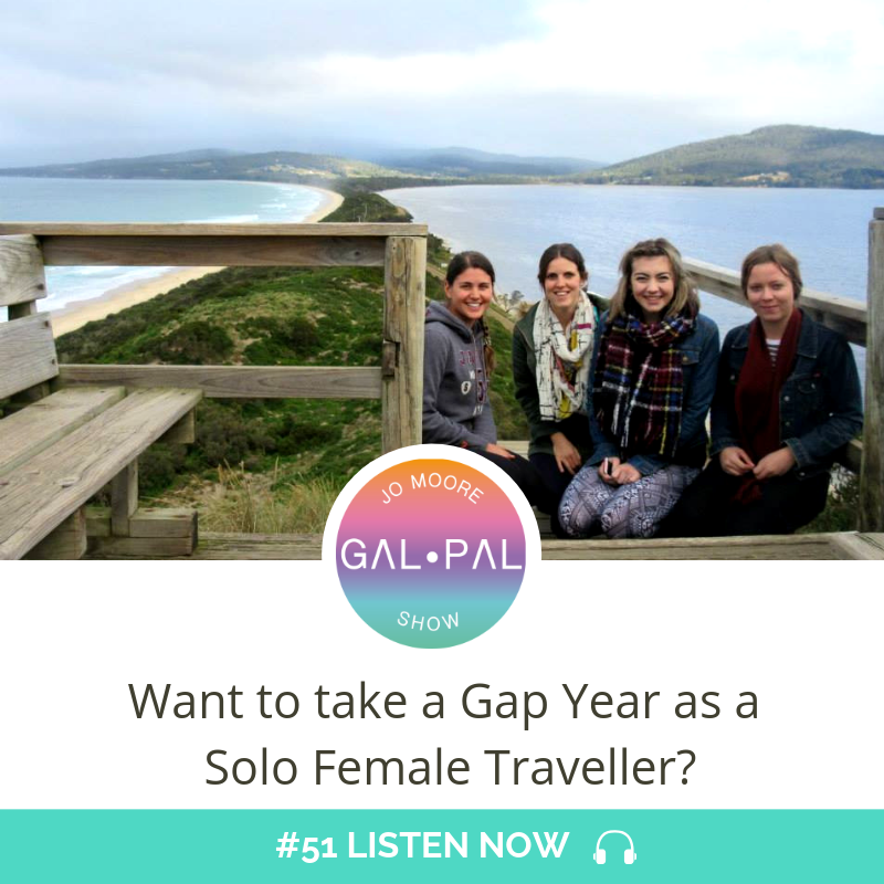 51: Want to take a Gap Year as a Solo Female Traveller?