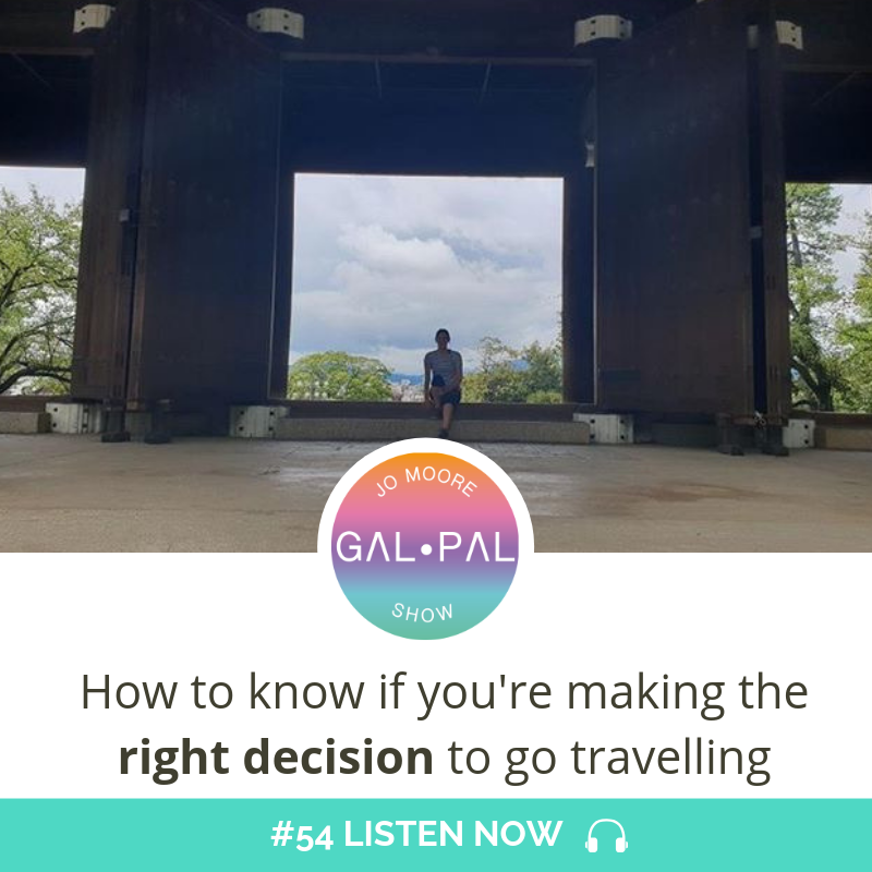 54: How to know if you're making the right decision to go travelling
