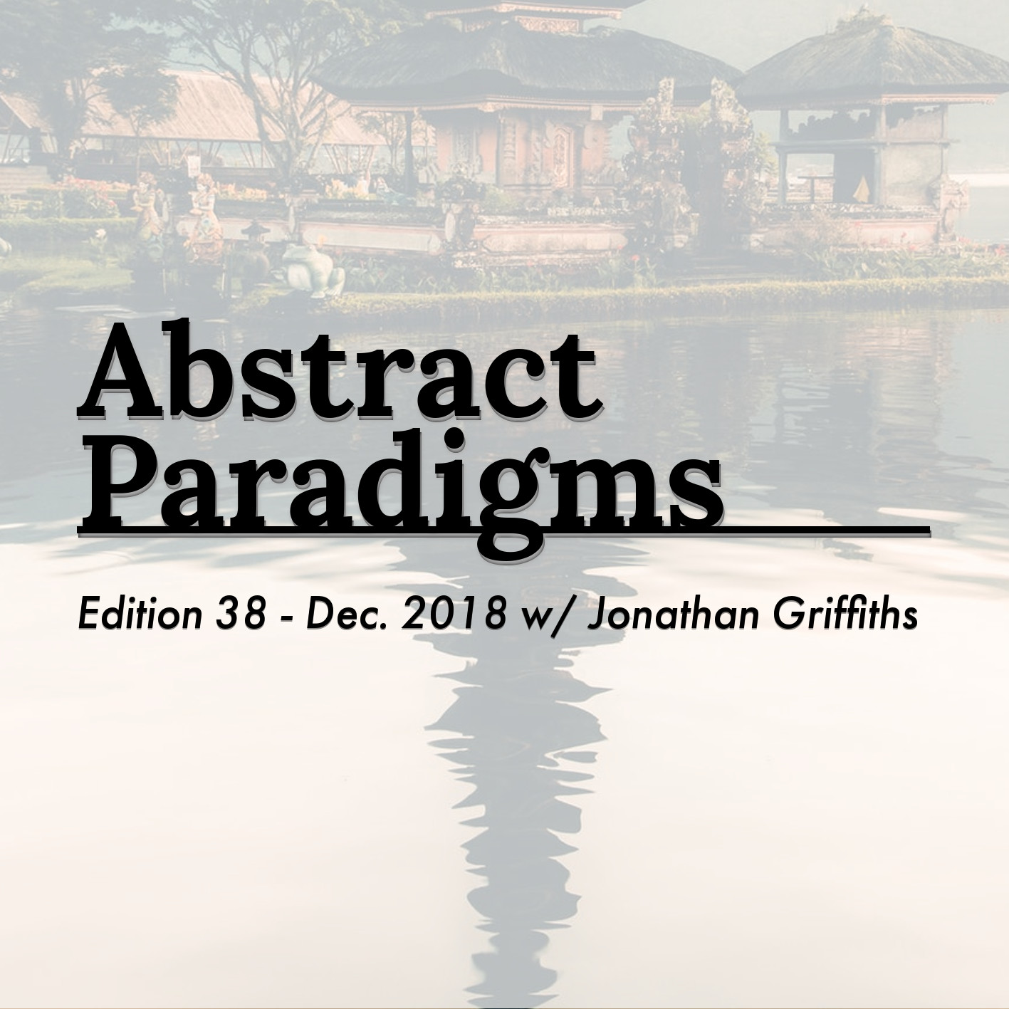 Edition 38 - December 2018 w/ Jonathan Griffiths