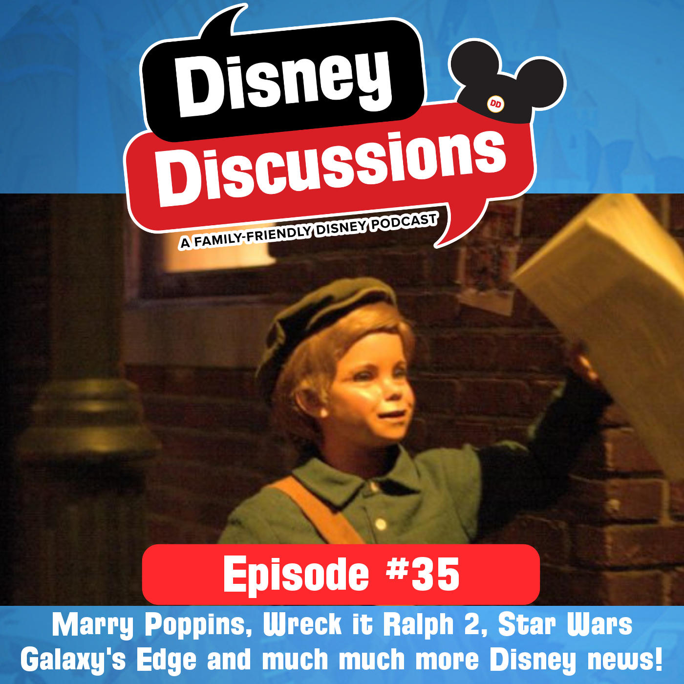 We discuss Marry Poppins, Wreck it Ralph 2, Star Wars Galaxy's edge and much much more Disney news! - Disney Discussions