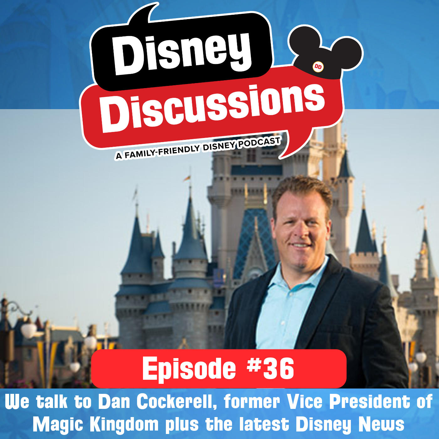 We talk to Dan Cockerell, former Vice President of Magic Kingdom plus the latest Disney News