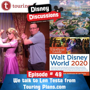Len Testa from Touringplans.com talks Disney in 2020 and beyond - Episode 49
