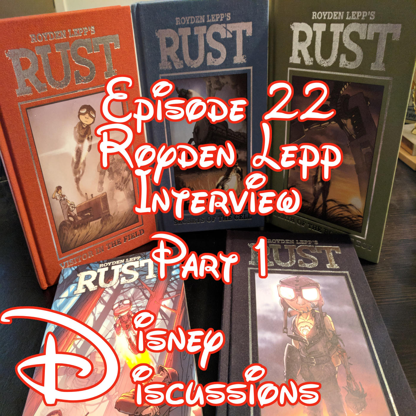 Royden Lepp creator of the graphic novel Rust Interview Part 1 and more! - Disney Discussions