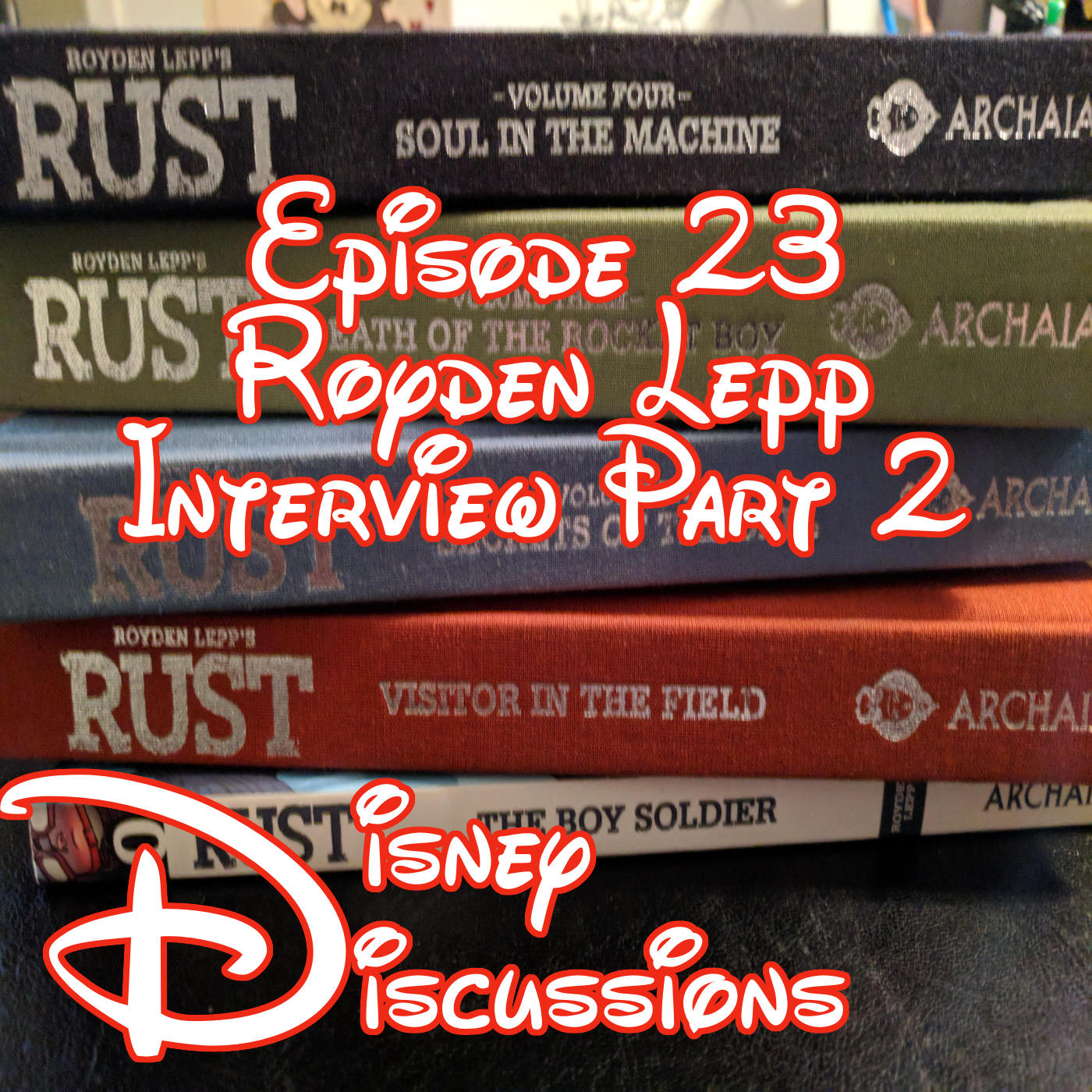 Part 2 of Royden Lepp creator of Rust Interview , Avengers Infinity War Trailer and more! - Disney Discussions