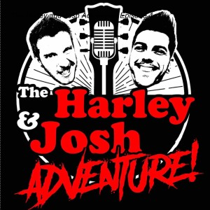 The Harley and Josh Adventure! Episode 1