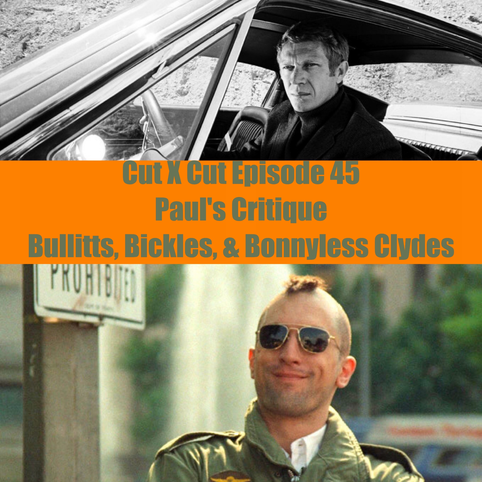 45. Paul's Critique - Bullitts, Bickles, and Bonnyless Clyde