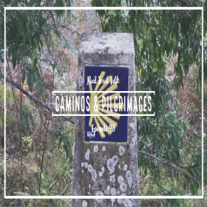 Episode 46 - Caminos and Pilgrimages