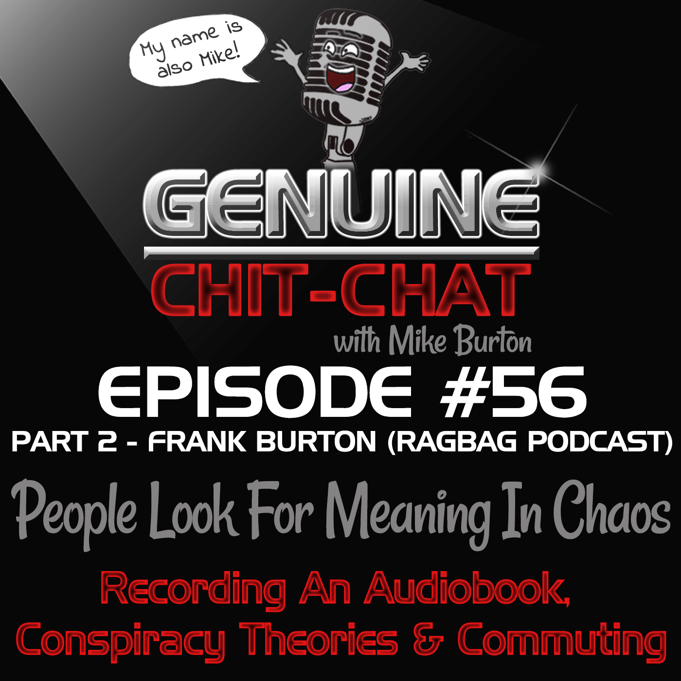 56 Pt 2 – People Look For Meaning In Chaos: Recording An