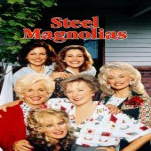 Essential Movies 131 - Steel Magnolias
