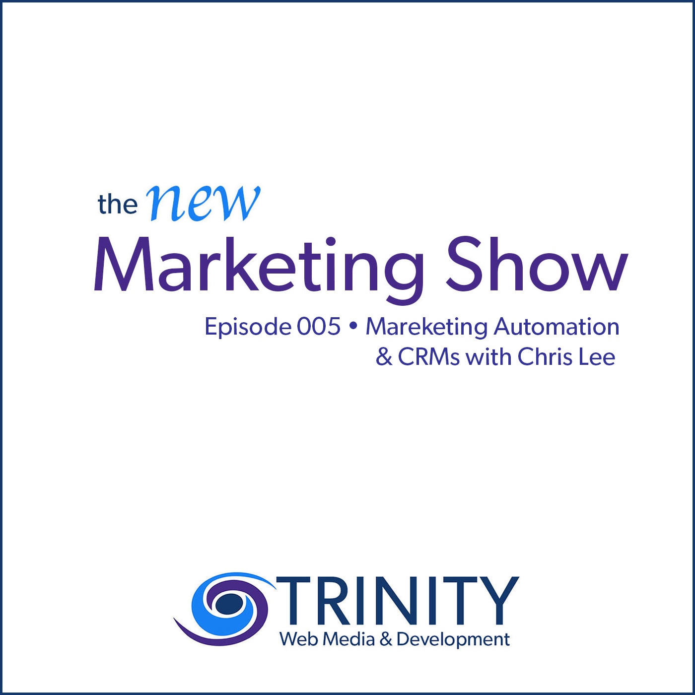 Chris Lee Talks About Marketing Automation & CRM [Episode 5]