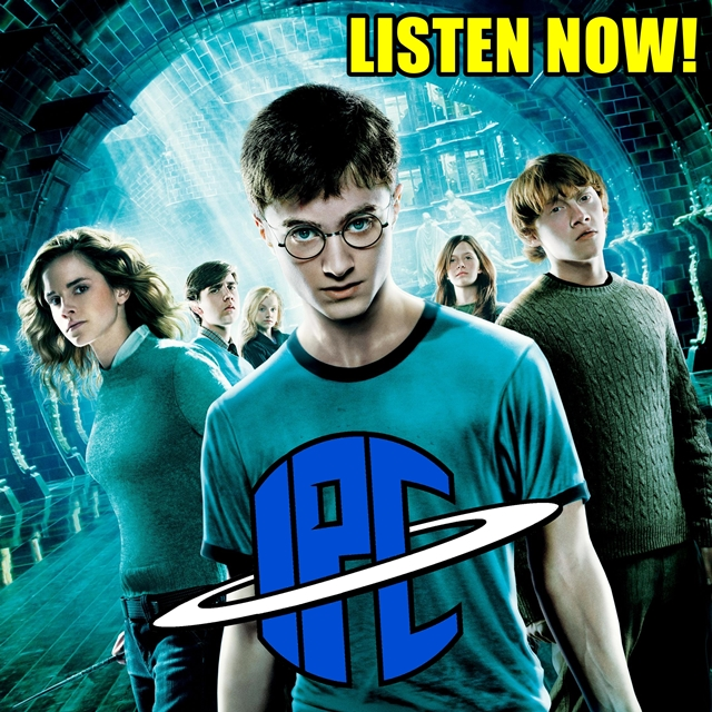 #204: Harry Potter And The Order Of The Phoenix | The IPC Podcast LIVE