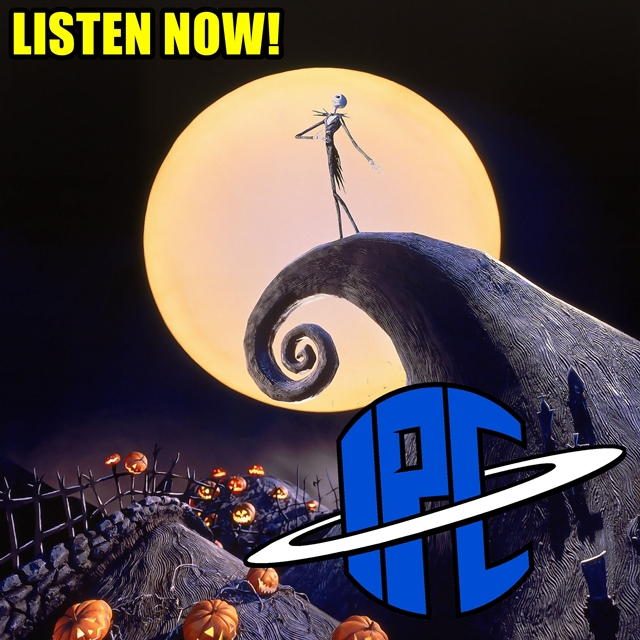 #213: Halloween Special: The Nightmare Before Christmas | The IPC Podcast LIVE