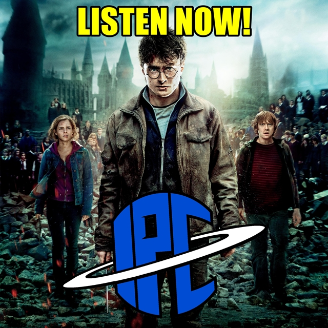 #214: Harry Potter And The Deathly Hallows - Part 2 | The IPC Podcast LIVE
