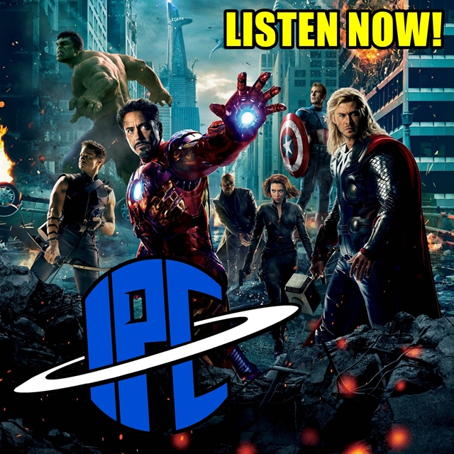 #222: Film Commentary: The Avengers | The IPC Podcast LIVE