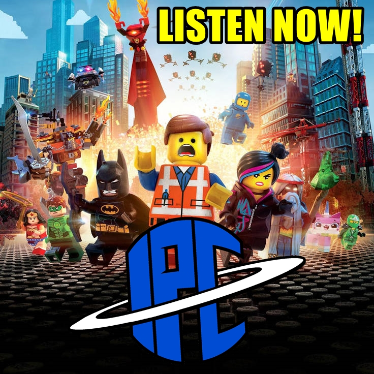 #225: The Lego Movie | The IPC Podcast LIVE