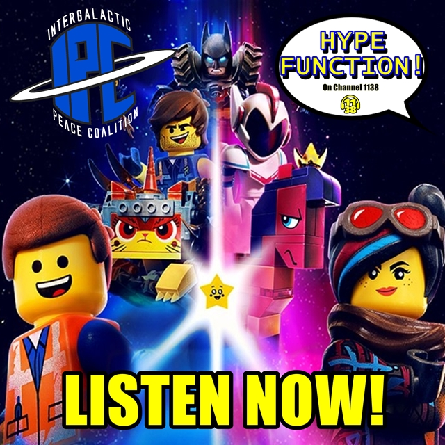 #226: The Lego Movie 2: The Second Part | The IPC Podcast LIVE (ft. Hype Function)
