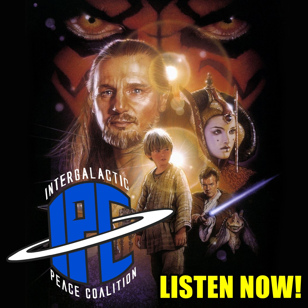 #227: Star Wars: The Phantom Menace (Revisited) | The IPC Podcast LIVE
