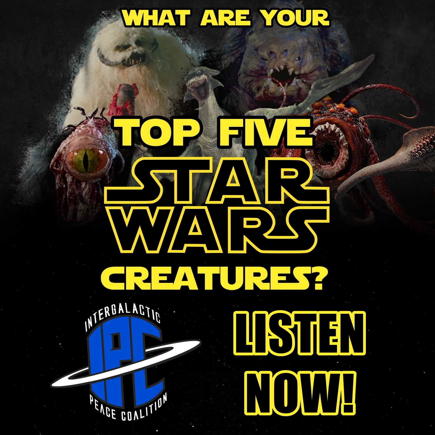 #228: Top Five Star Wars Creatures | The IPC Podcast LIVE