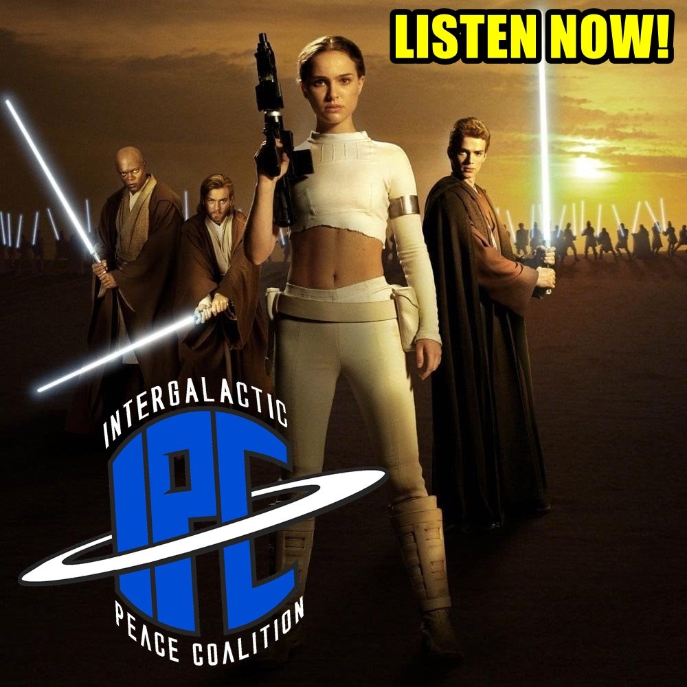 #231: Star Wars: Attack Of The Clones (Revisited) | The IPC Podcast