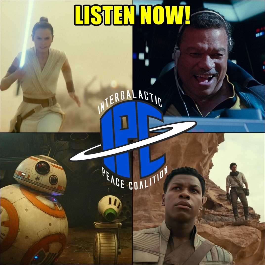 #233: Star Wars: The Rise Of Skywalker - Trailer Reaction | The IPC Podcast LIVE