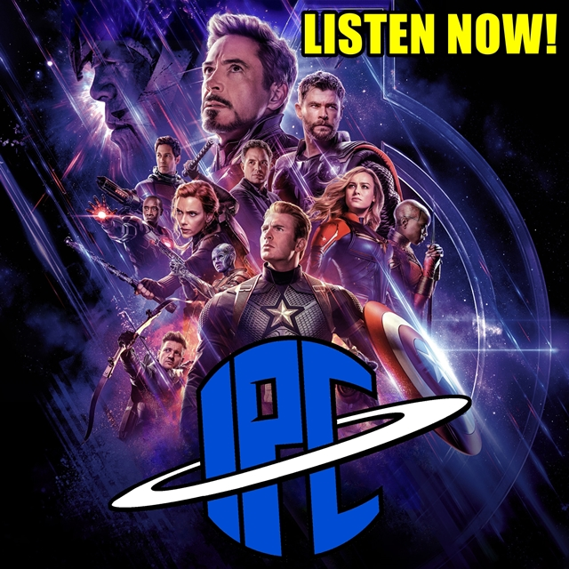 #237: Avengers: Endgame Review & Our 5th Anniversary | The IPC Podcast LIVE