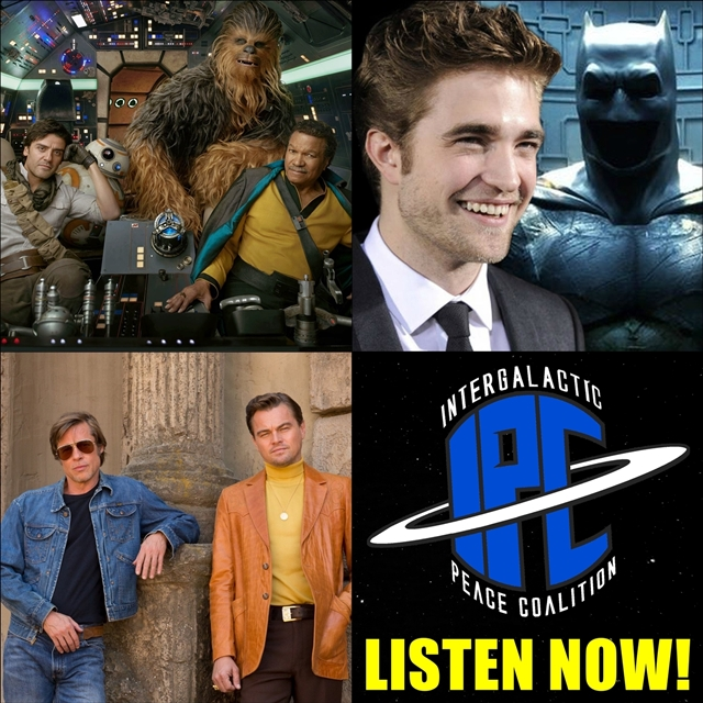 #239 | Newsreel: Rise Of Skywalker Photos, Robert Pattinson As Batman, & More | The IPC Podcast LIVE