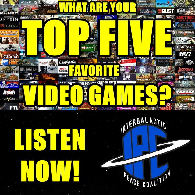 #242: Our Top Five Favorite Video Games | The IPC Podcast LIVE
